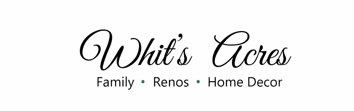 Whit's Acres- Renos and Home Decor