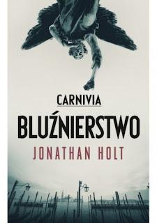 """Carnivia, Bluznierstwo"" Jonathan Holt"