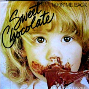 SWEET CHOCOLATE - Takin Me Back