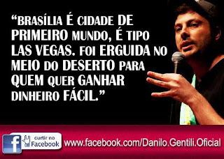 Frase Danilo Gentili: Brasília