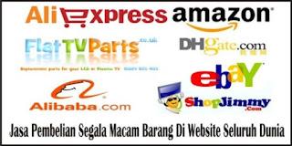 Jasa pembelian segala macam barang import disemua website dunia