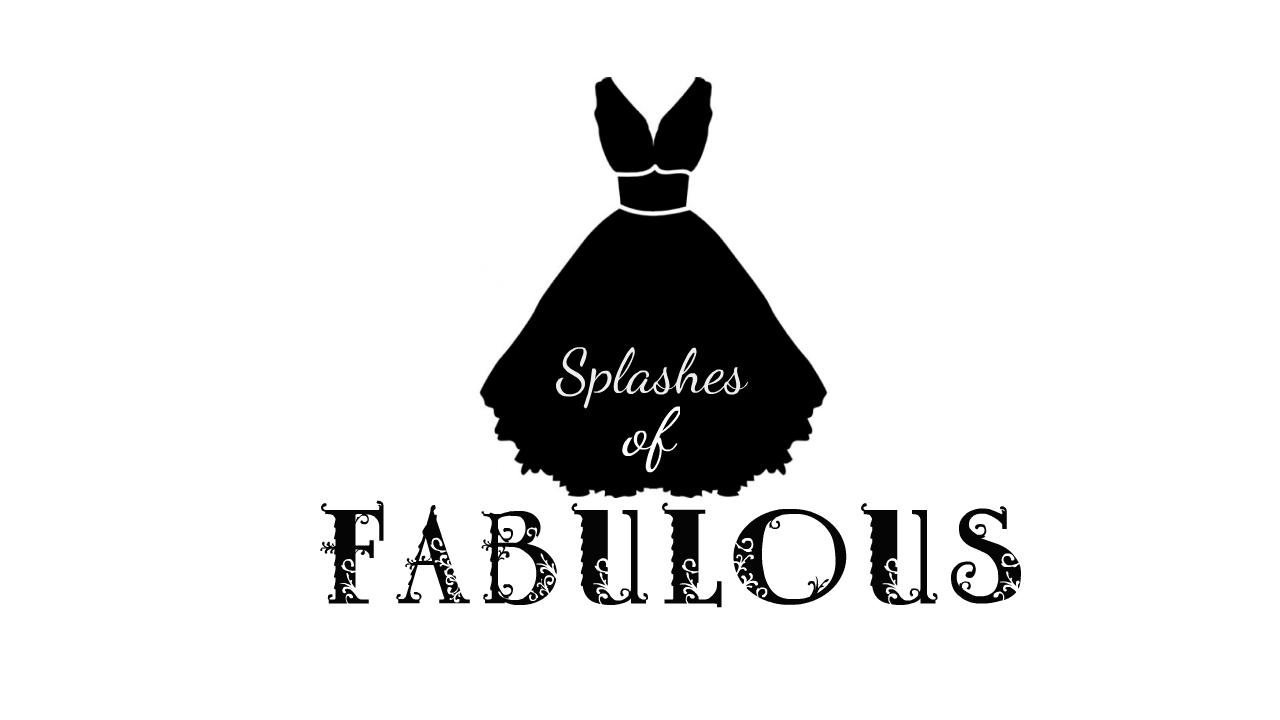 Splashes of  Fabulous