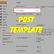 Kegunaan Post Template Atau Templat Entri Blog