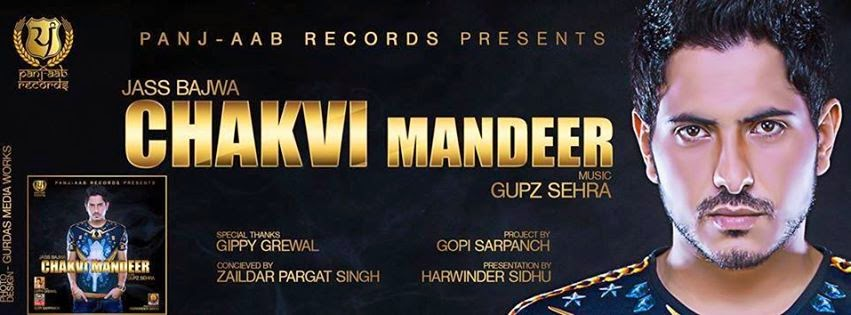 chakvi mandeer lyrics hd video  jass bajwa