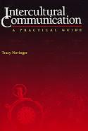 Intercultural Communication: A Practical Guide