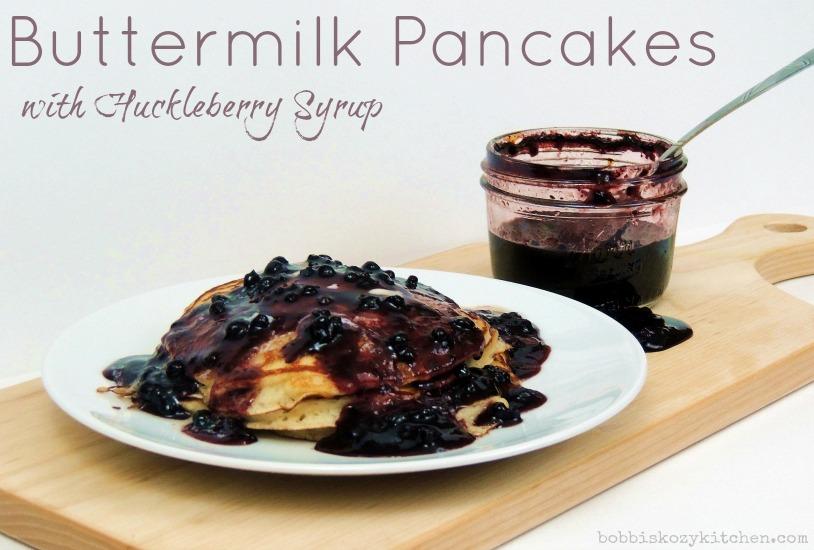 Buttermilk Pancakes with Huckleberry Syrup | Bobbi's Kozy ...