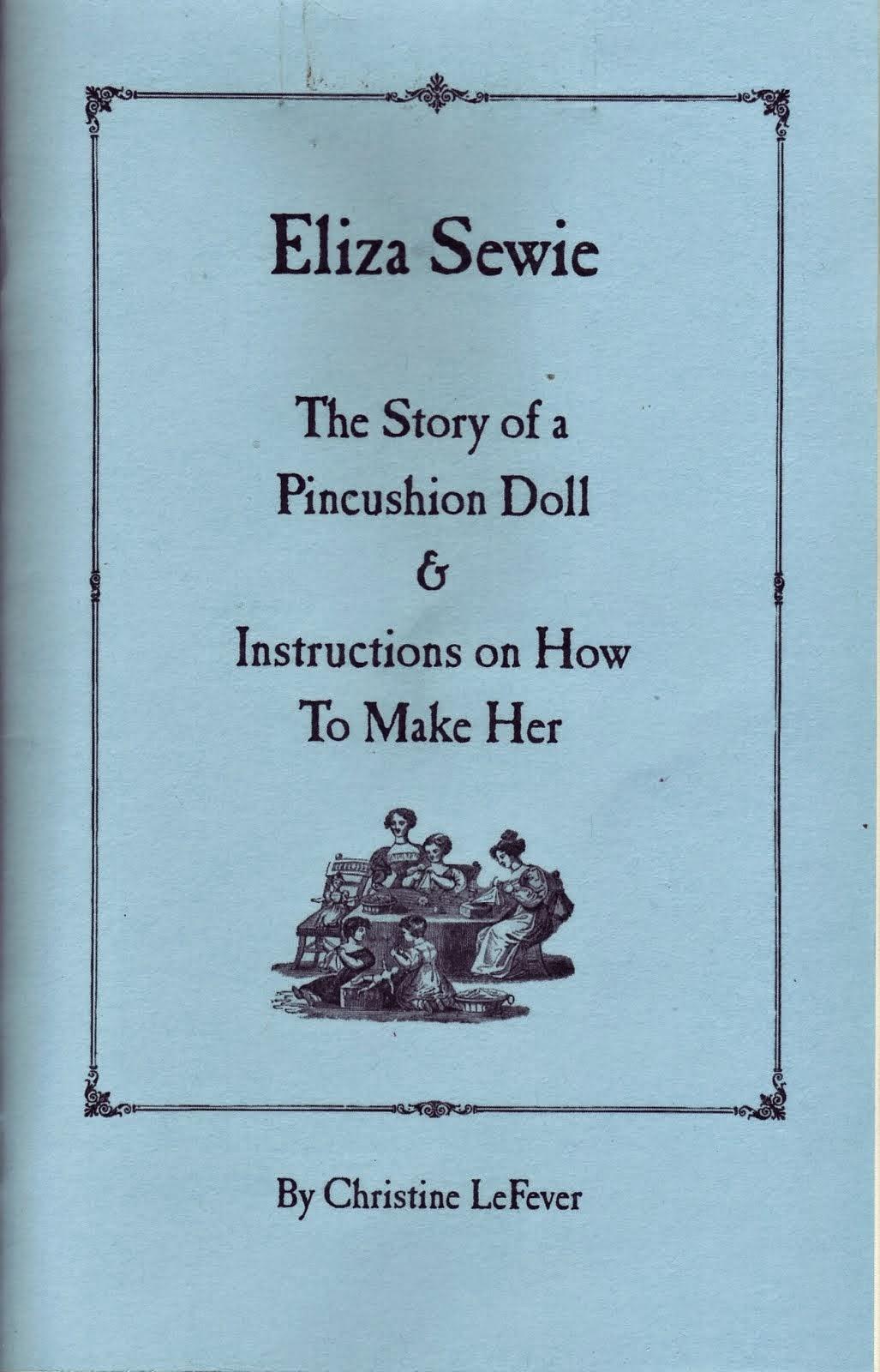Eliza Sewie ~ Story & Pattern $12.00 + Shipping