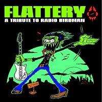 Flattery - A tribute to Radio Birdman