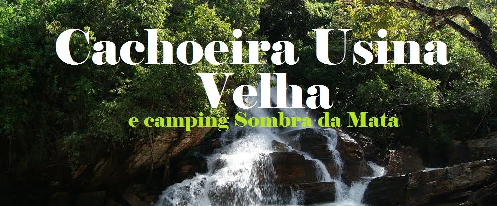 Cachoeira Usina Velha e Camping Sombra da Mata