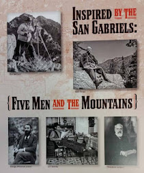 "CURRENT EXHIBIT: ""Inspired by the San Gabriels: Five Men and the Mountains"""