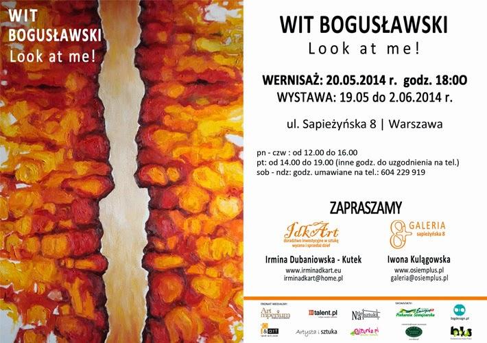 Zaproszenie na wernisaż wystawy LOOK AT ME! Wita Bogusławskiego w Galerii 8+