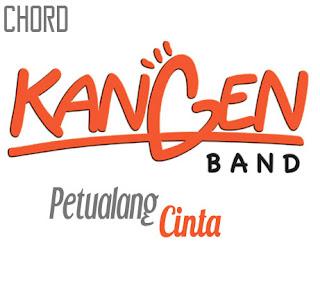 Lirik dan Chord(Kunci Gitar) Kangen Band ~ Petualang Cinta