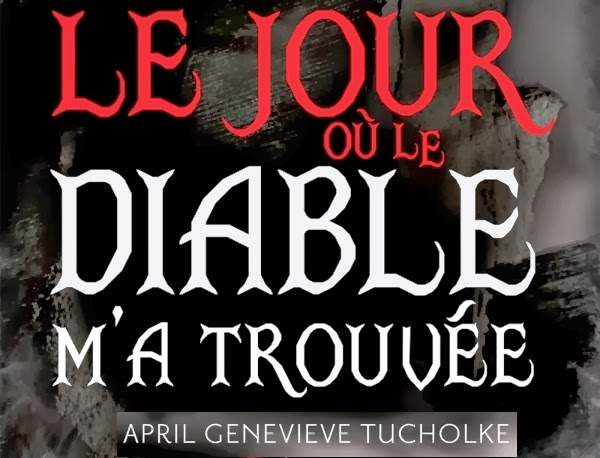 http://lesouffledesmots.blogspot.fr/2014/01/le-jour-ou-le-diable-ma-trouvee-april.html