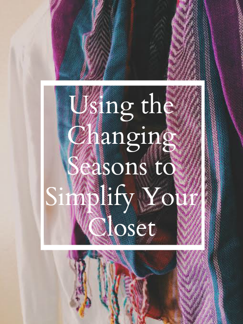 rotate clothes, use the change of seasons to simplify your closet