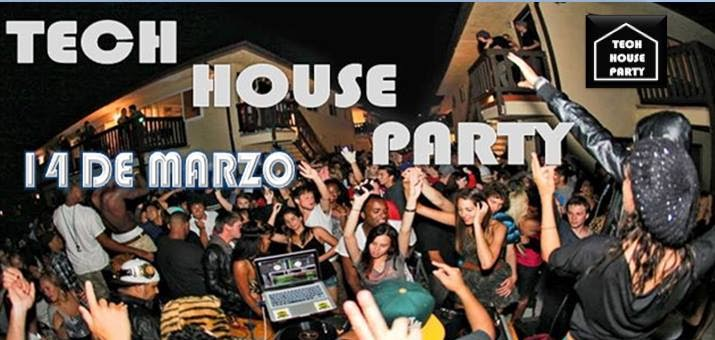 EL 14 DE MARZO PRIMERA FIESTA TECH HOUSE PARTY