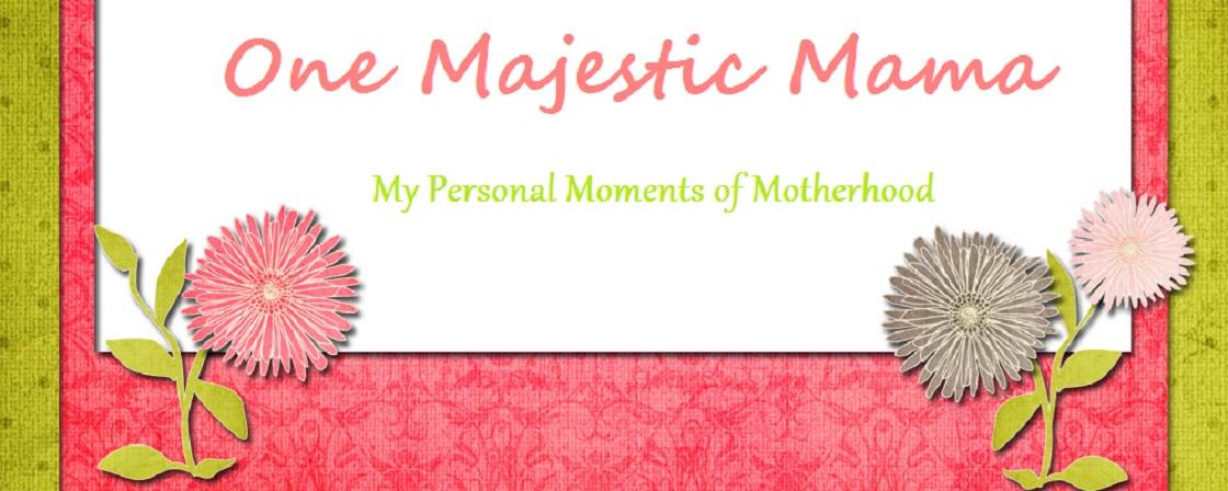 One Majestic Mama
