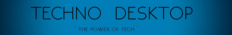 Techno Desktop