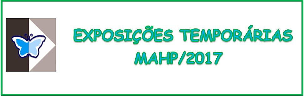 Exposições Temporárias MAHP 2017