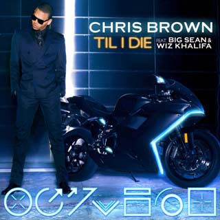 Chris Brown – Till I Die Lyrics | Letras | Lirik | Tekst | Text | Testo | Paroles - Source: musicjuzz.blogspot.com
