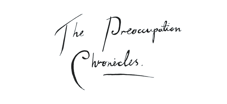 The Preoccupation Chronicles