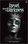 Izevel, Queen of Darkness