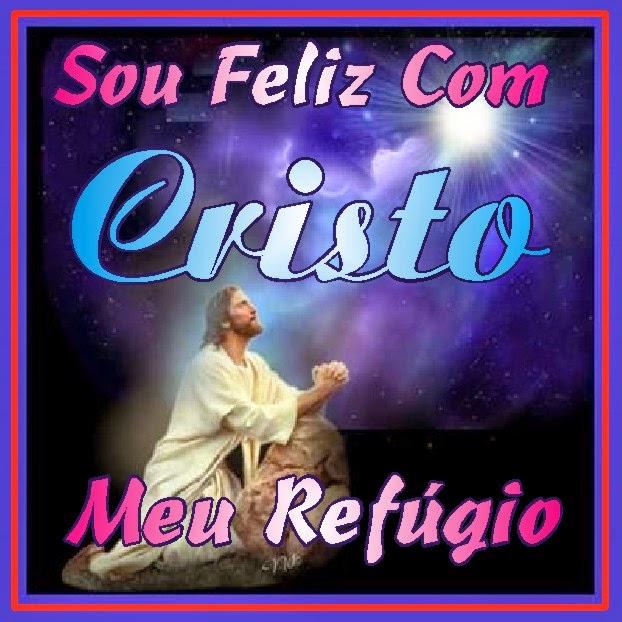 Sou Feliz Com Jesus Cristo Nosso Eterno Senhor