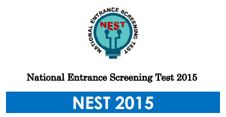NEST Admit Card 2015 : National Entrance Screening Test  (NEST)