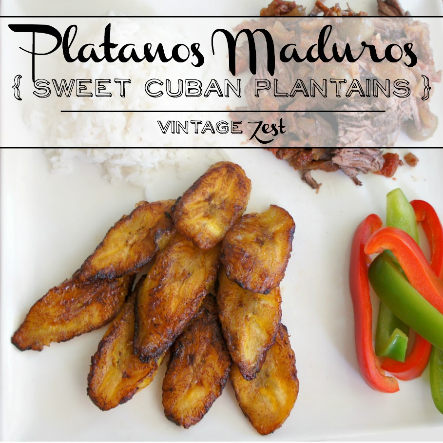 Platanos Maduros (Sweet Cuban Plantains) on Diane's Vintage Zest!  #recipe #cuban #sidedish