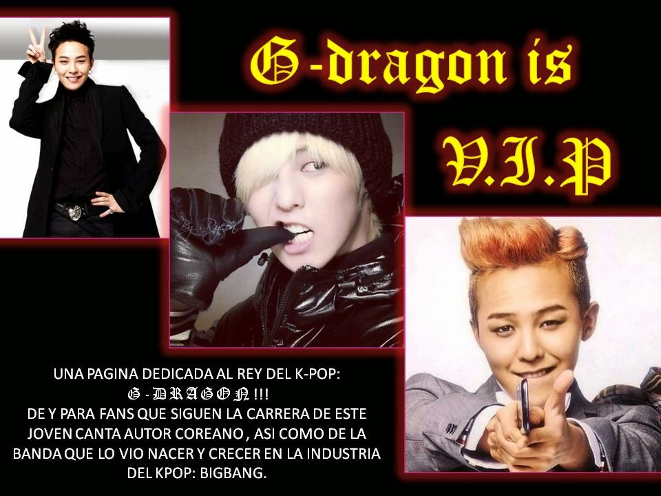 G-DRAGON IS V.I.P