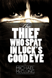 The Thief Who Spat In Luck&#39;s Good Eye