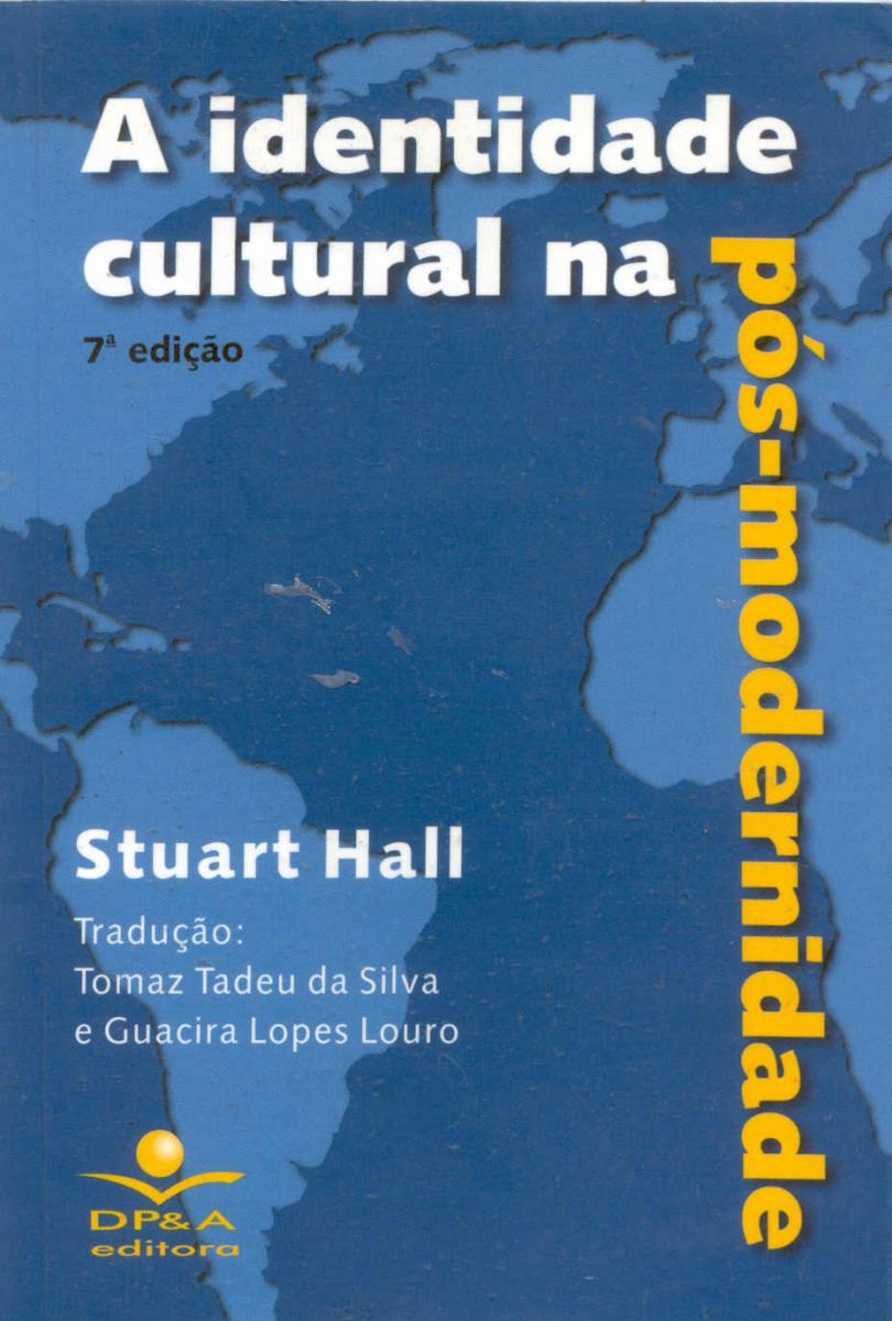 A identidade cultural na p s modernidade