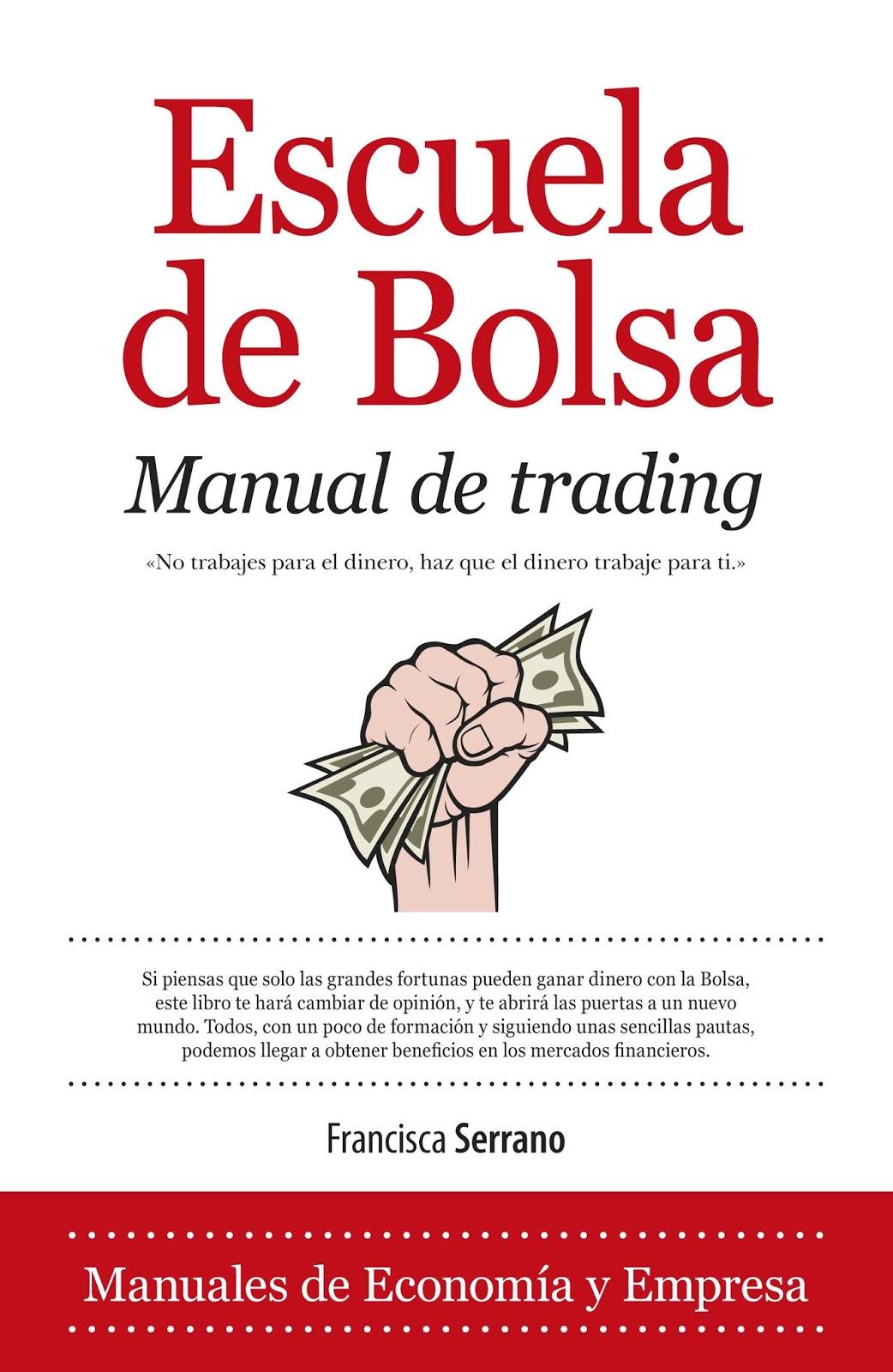 Escuela de bolsa. Manual de trading. Francisca Serrano