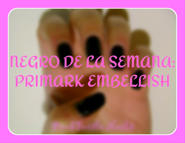 http://pinkturtlenails.blogspot.com.es/2015/04/negro-de-la-semana-primark-embellish.html