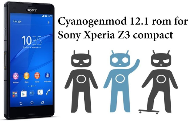 Cyanogenmod 12.1 rom for sony xperia z3 compact Z3c or aries