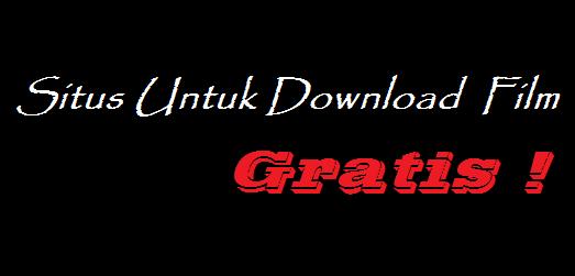 Situs Untuk Download Film Gratis Terbaru
