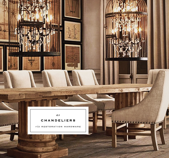 Birdcage Chandelier via Restoration Hardware