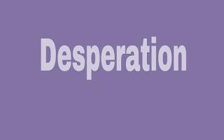 Desperation in life
