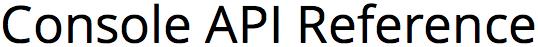 Console API