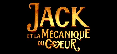 bande annonce jack et la m canique du coeur inglourious cinema. Black Bedroom Furniture Sets. Home Design Ideas
