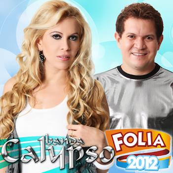 BAIXE O NOVO CD DA BANDA CALYPSO DE CARNAVAL