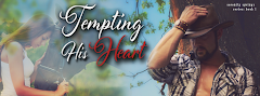 Tempting His Heart - 31 March