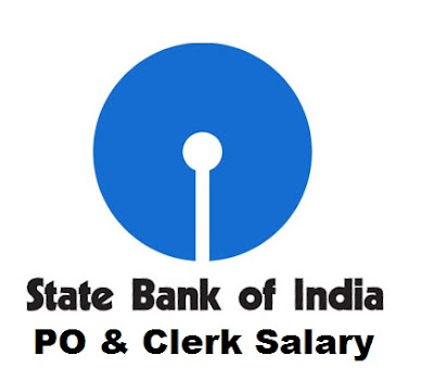 SBI (State Bank OF India) PO and Clerk Salary