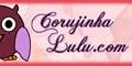 Corujinha Lulu - Blog com tutoriais de artesanato, culinária, games, beleza, viagens, itens colecionáveis e muito mais