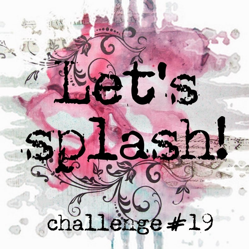 http://13artspl.blogspot.com/2014/06/lets-splash-challenge-19_8.html