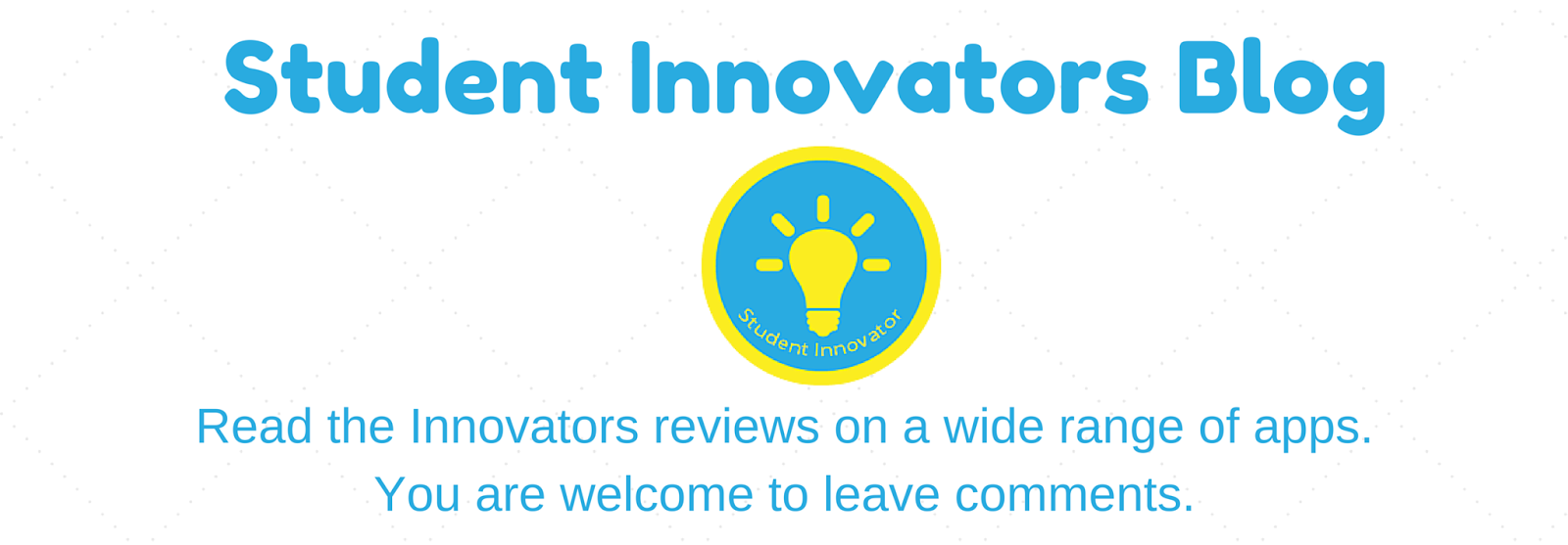 Welcome to the Student Innovator Blog