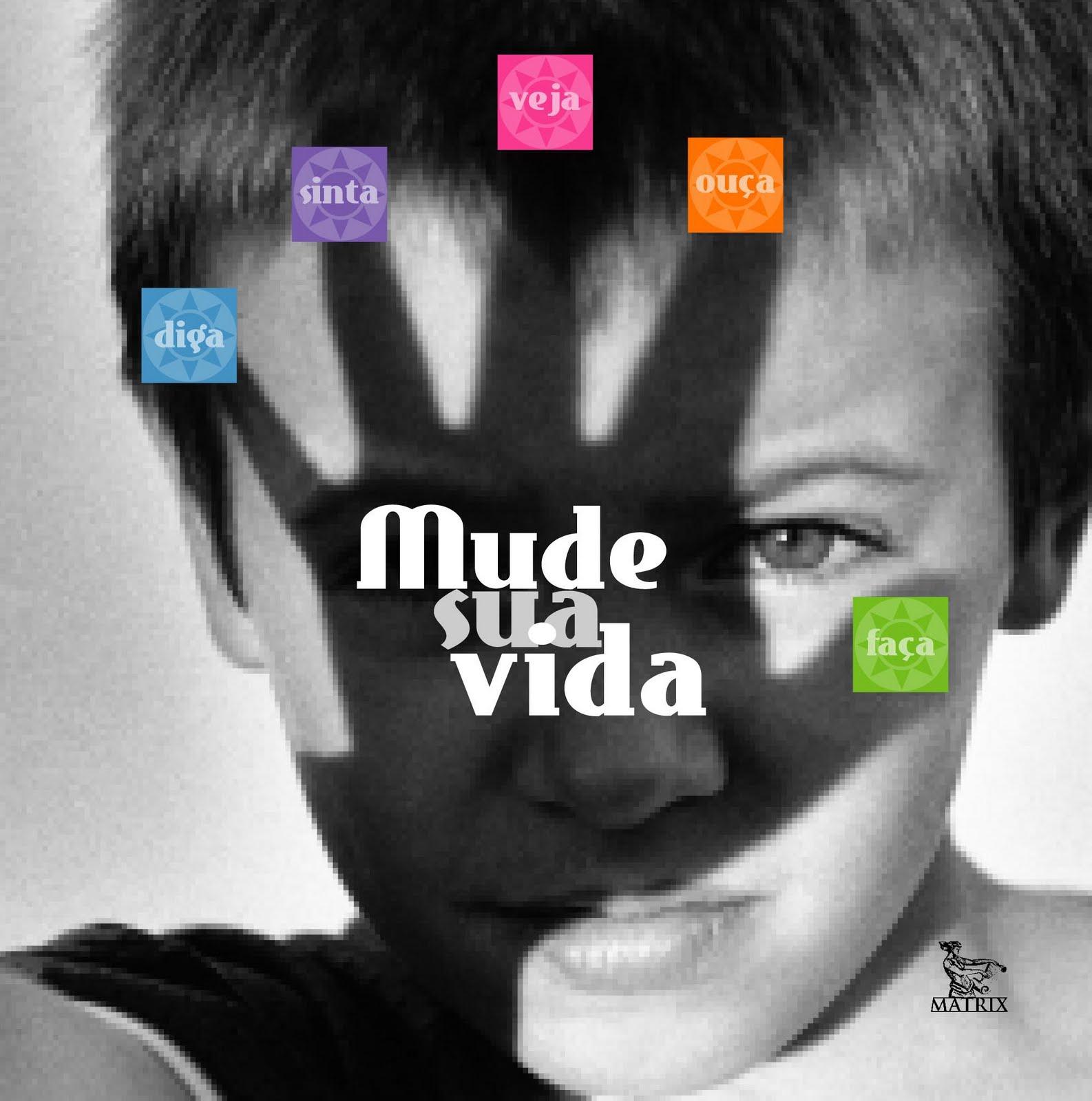 http://3.bp.blogspot.com/-low6ojee5Wg/ThMwCWk8H8I/AAAAAAAAAKM/KtUzzE_c9pA/s1600/mude_sua_vida2.jpg