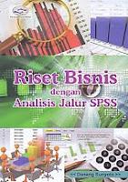 AJIBAYUSTORE  Judul Buku : Riset Bisnis dengan Analisis Jalur SPSS Pengarang : Danang Sunyoto   Penerbit : Gava Media