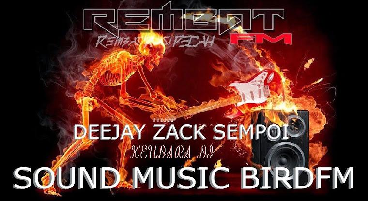 Deejay Zack BirdFm  Sempoi