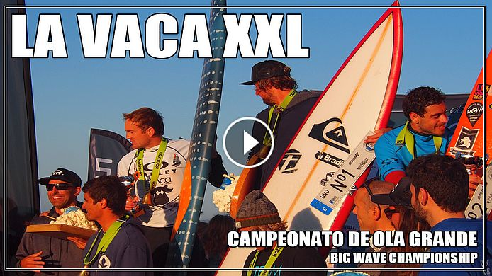 La Vaca XXL - Big Wave Championship