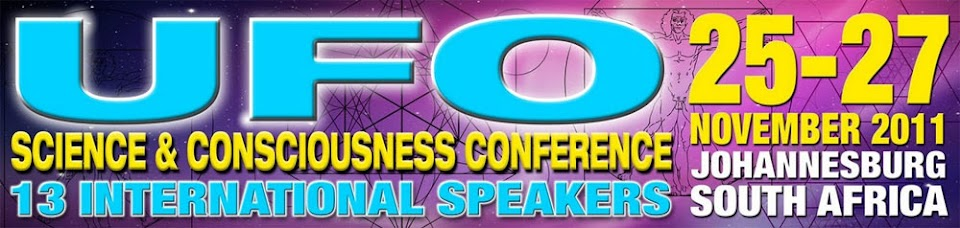 UFO, SCIENCE AND CONSCIOUSNESS CONFERENCE SA 2011